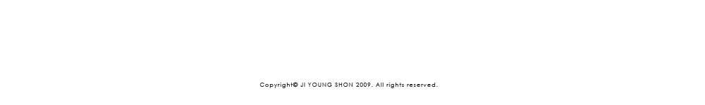 Copyright JI YOUNG SHON 2009. All rights reserved